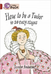 How to be a Tudor in 20 Easy Stages
